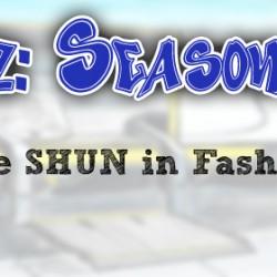 The SHUN in Fashion