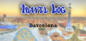 Travel Log - Barcelona