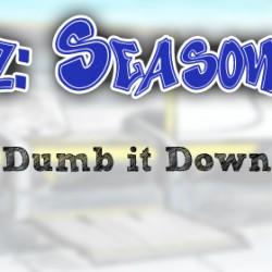 Dumb it Down