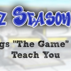 """Things """"The Game"""" Can't Teach You"""